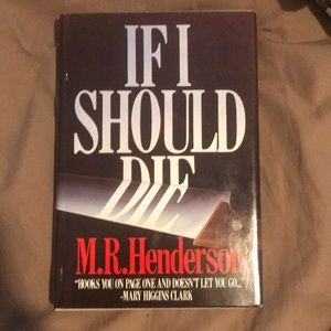 If I Should Die by M.R. Henderson
